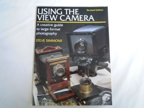 USING THE VIEW CAMERA BOOK BY STEVE SIMMONS